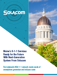Maine Implements the First Statewide NG9-1-1 System With Solacom